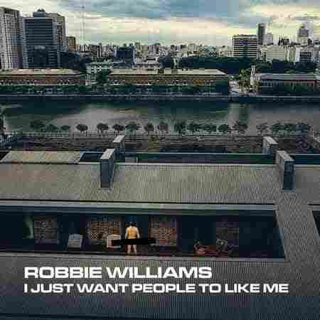 رابی ویلیامز I Just Want People To Like Me
