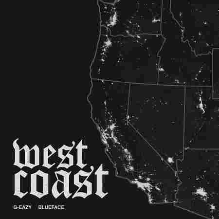 G-Eazy & Blueface West Coast
